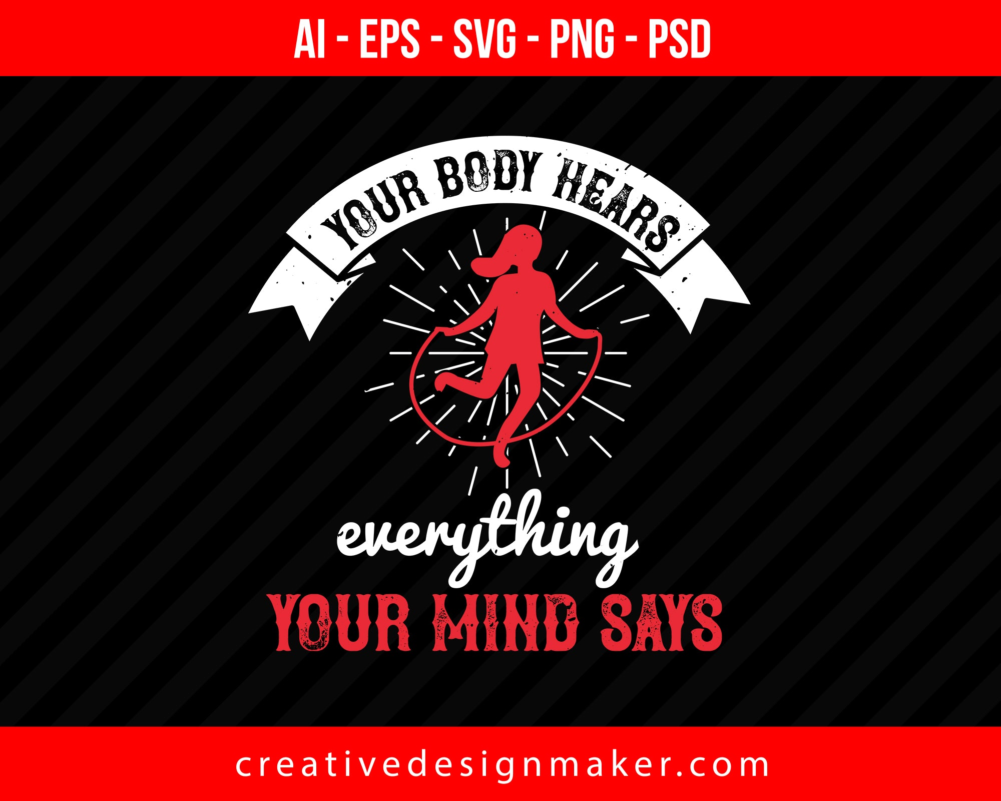 Your Body Hears Everything Your Mind Say World Health Print Ready Editable T-Shirt SVG Design!