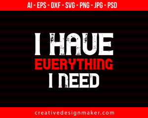 I Have Everything I Need Couple Print Ready Editable T-Shirt SVG Design!