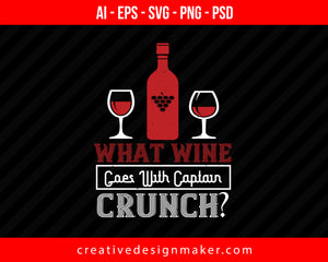 What wine goes with captain crunch Print Ready Editable T-Shirt SVG Design!