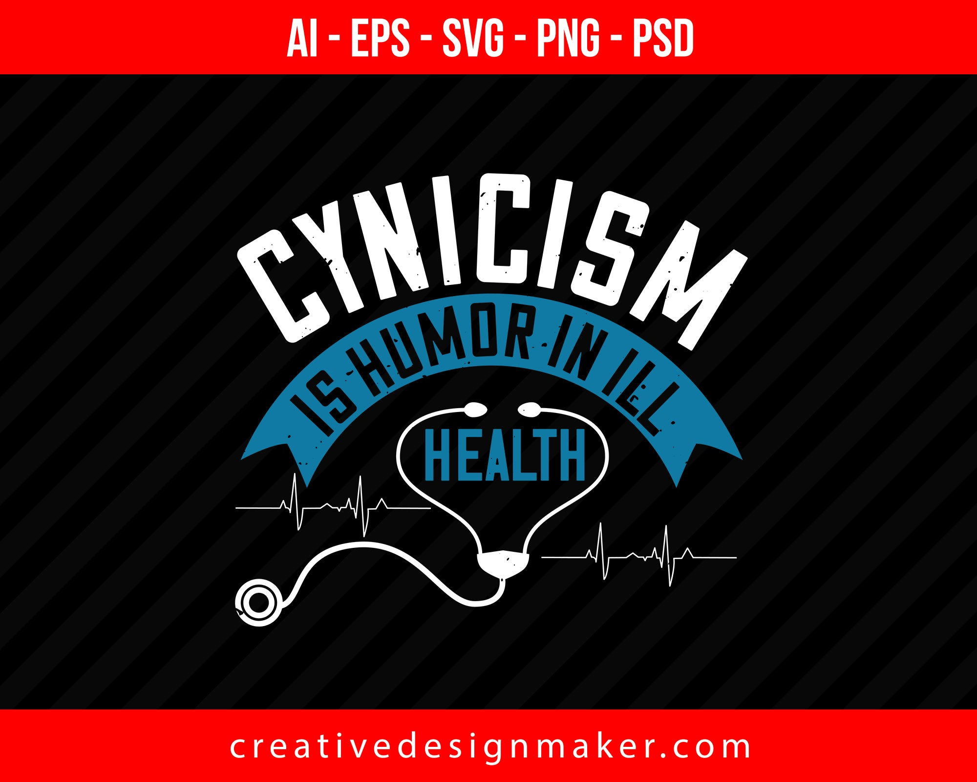Cynicism Is Humor In Ill World Health Print Ready Editable T-Shirt SVG Design!