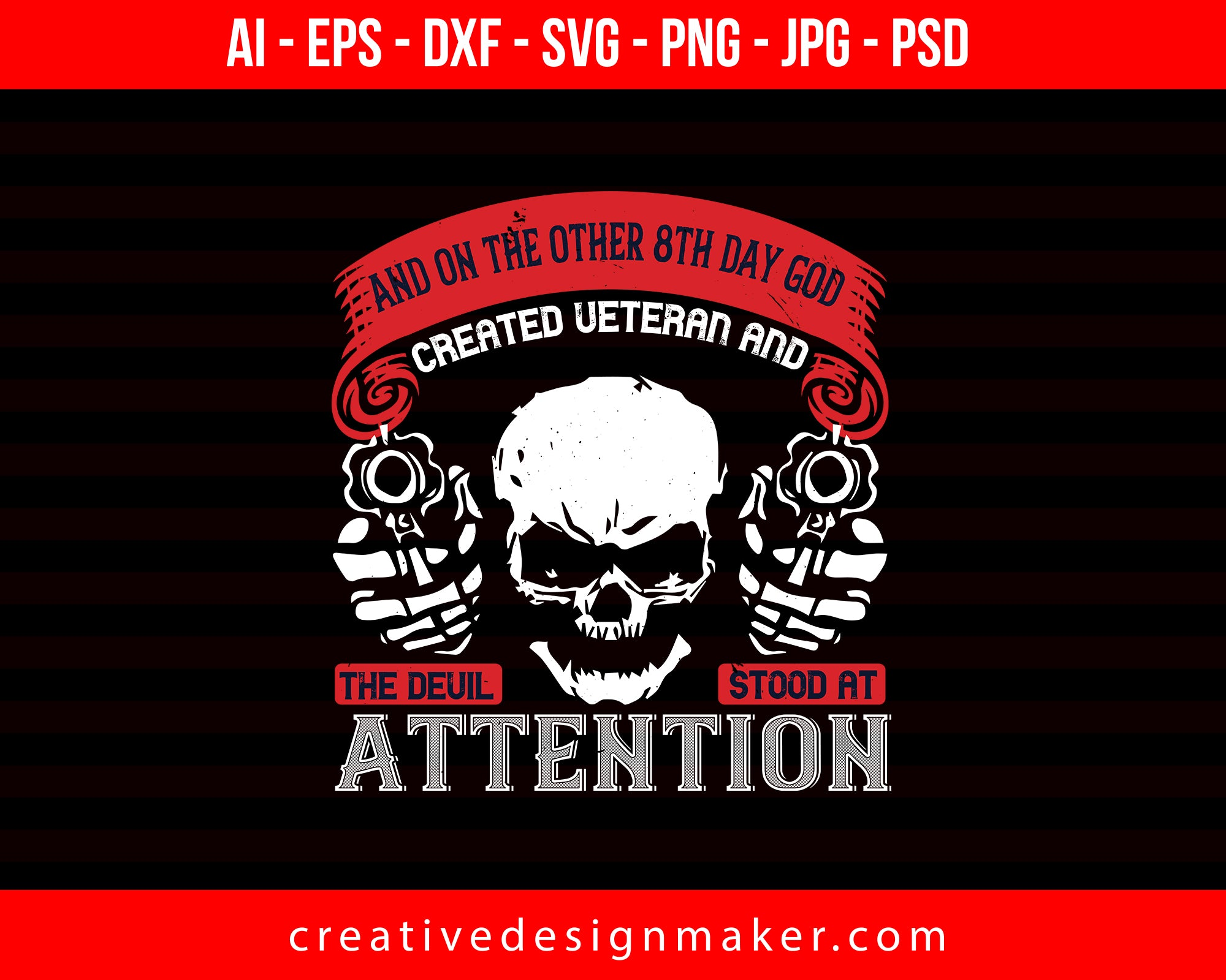 And On The Other 8th Day God Created Veteran And The Devil Stood At Attention Veterans Day Print Ready Editable T-Shirt SVG Design!