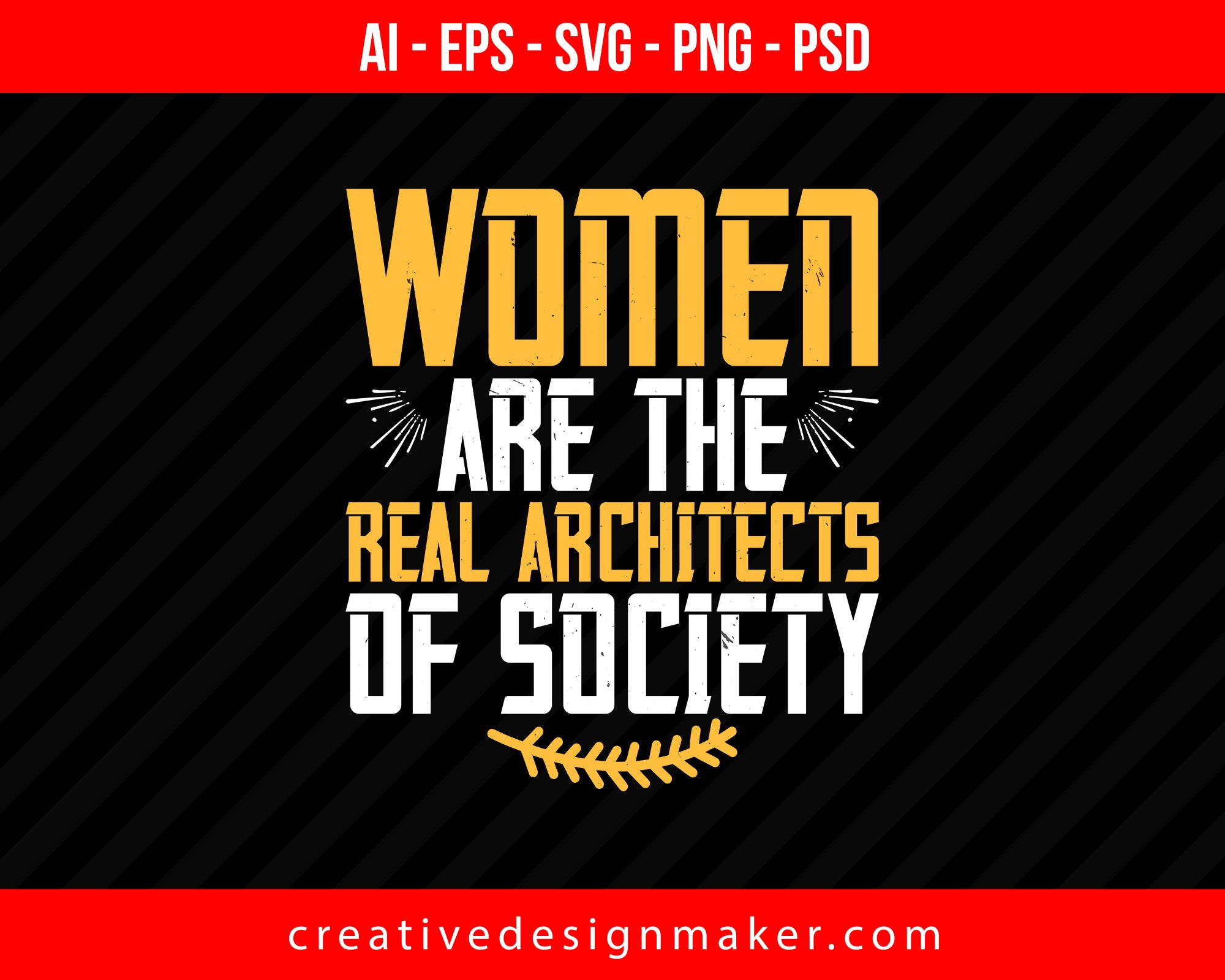 Women are the real architects of society Women's Day Print Ready Editable T-Shirt SVG Design!