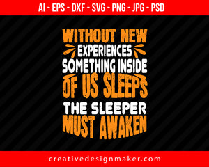Without New Experiences, Something Inside Of Us Sleeps. The Sleeper Must Awaken Hiking Print Ready Editable T-Shirt SVG Design!