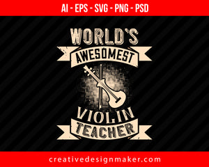 World's awesomest violin teacher Print Ready Editable T-Shirt SVG Design!