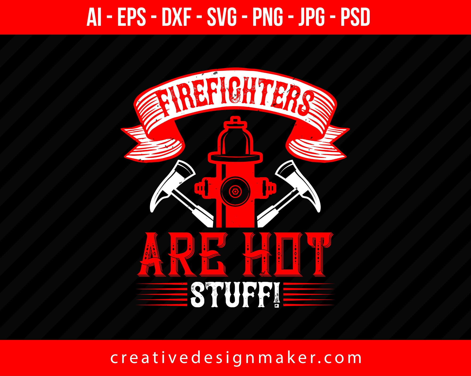 Firefighters Are Hot Stuff! Print Ready Editable T-Shirt SVG Design!