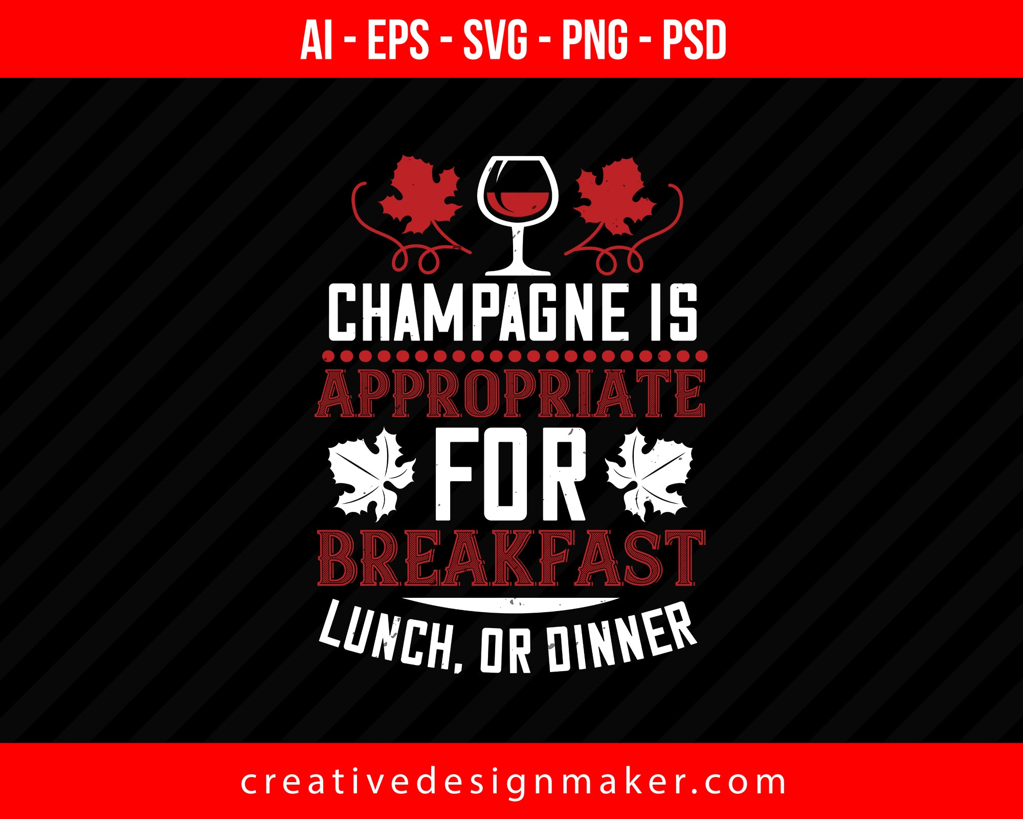 Champagne Is Appropriate For Breakfast Wine Print Ready Editable T-Shirt SVG Design!