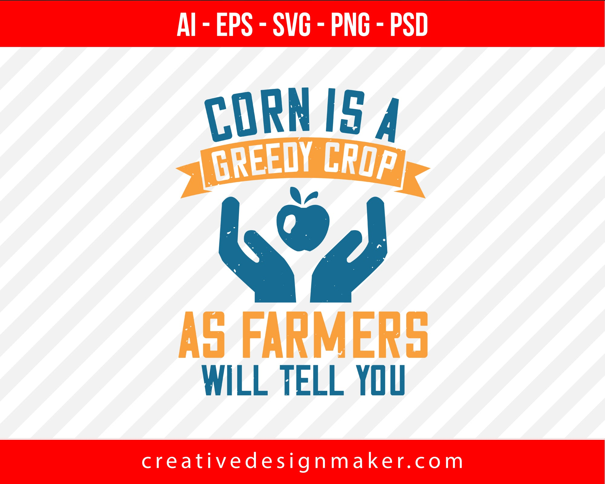 Corn Is A Greedy Crop, As Farmers Will Tell You World Health Print Ready Editable T-Shirt SVG Design!