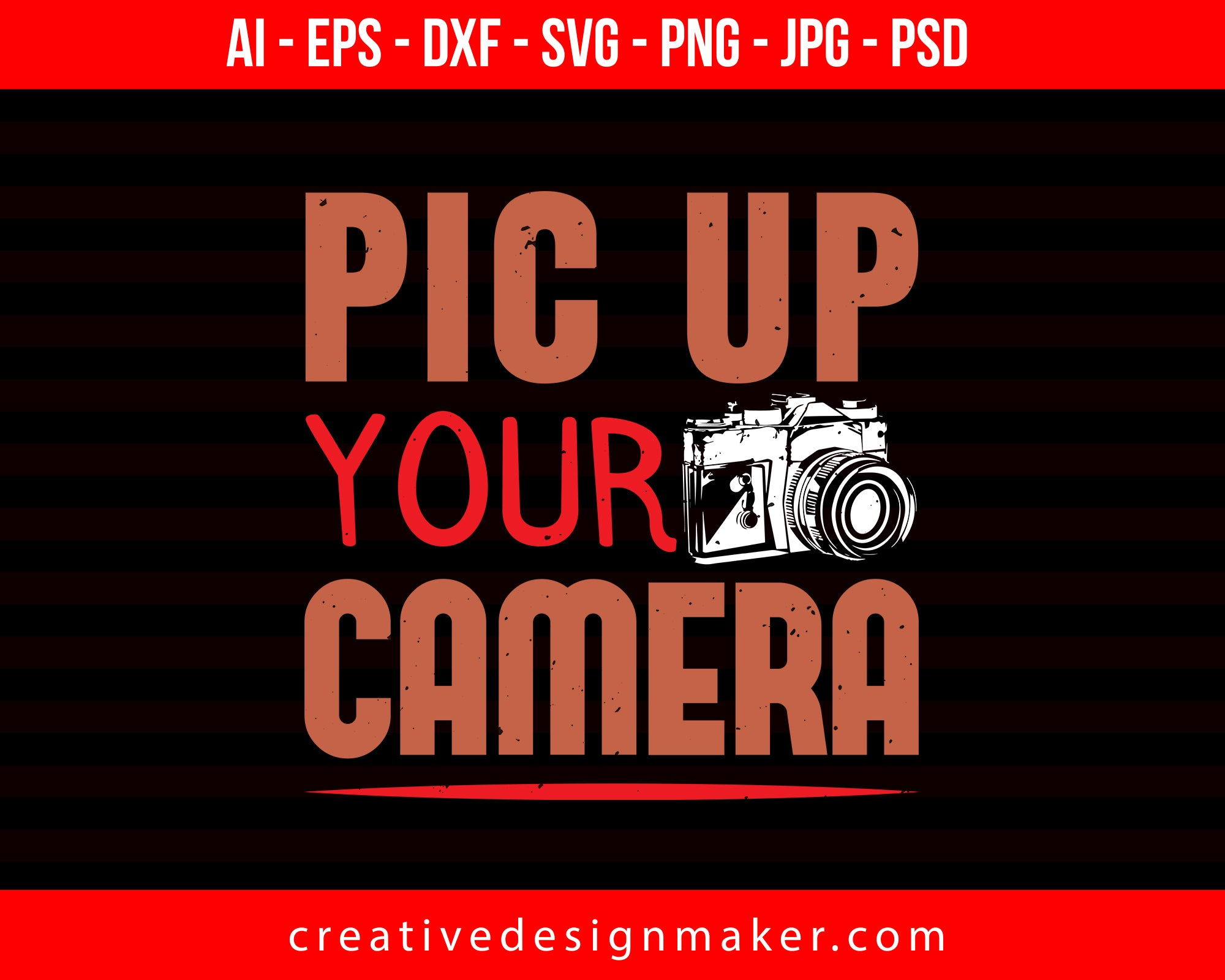 Pic Up Your Camera Photography Print Ready Editable T-Shirt SVG Design!