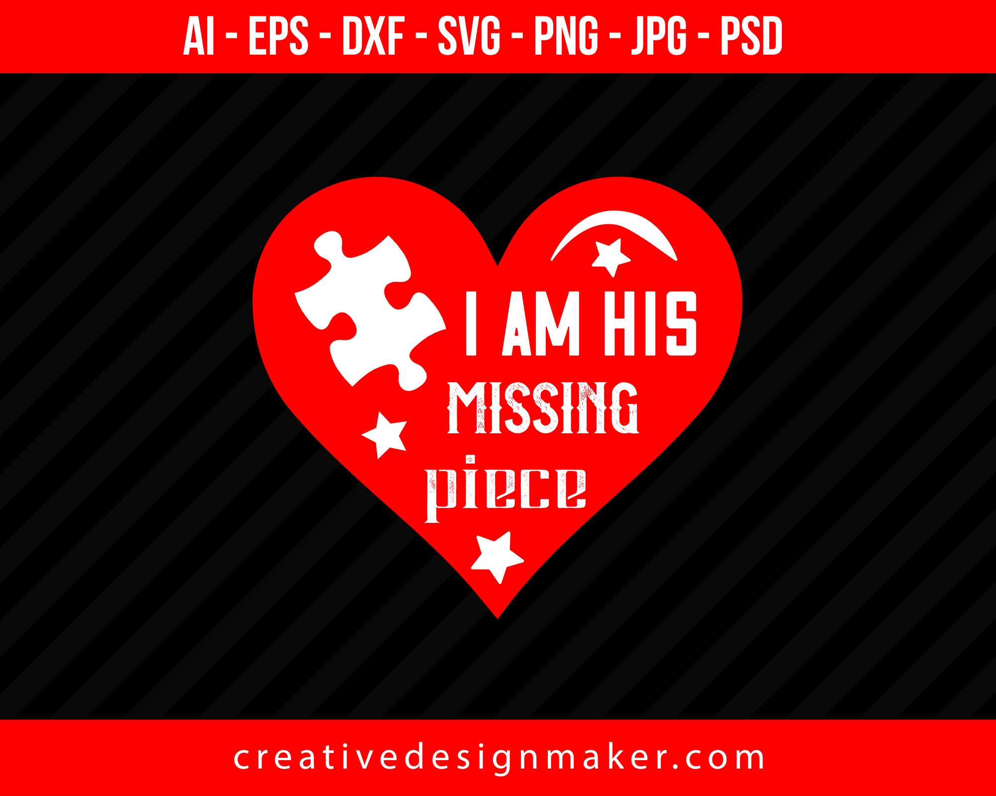 I Am His Missing Piece Couple Print Ready Editable T-Shirt SVG Design!