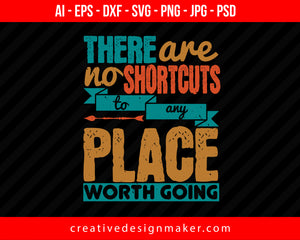 There Are No Shortcuts To Any Place Worth Going Hiking Print Ready Editable T-Shirt SVG Design!