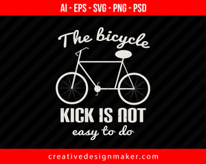 The bicycle kick is not easy to do Vehicles Print Ready Editable T-Shirt SVG Design!