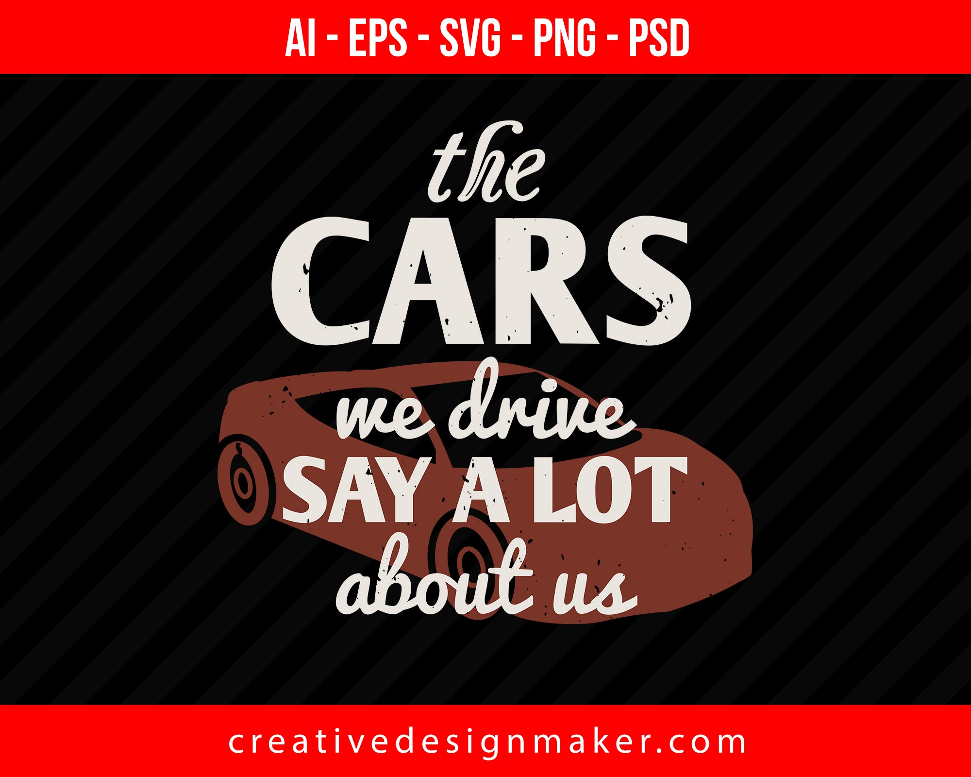 The cars we drive say a lot about us Vehicles Print Ready Editable T-Shirt SVG Design!