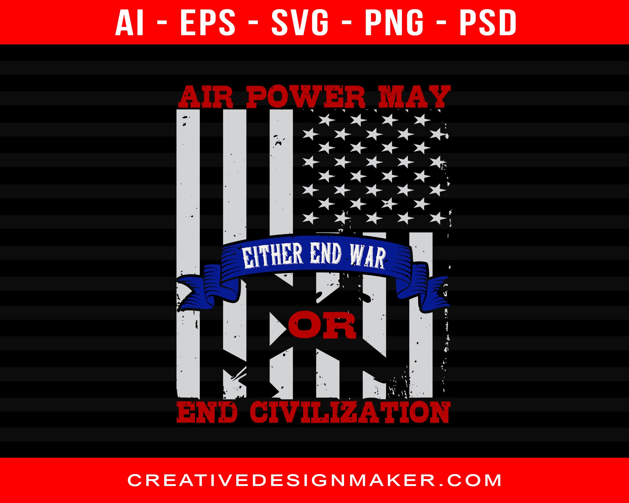 Air Power May Either End War Or End Civilization Air Force Print Ready Editable T-Shirt SVG Design!