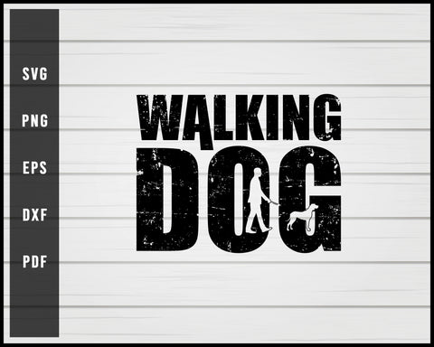 Walking Dog svg png eps Silhouette Designs For Cricut And Printable Files