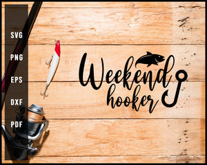 Weekend Hooker svg png Silhouette Designs For Cricut And Printable Files