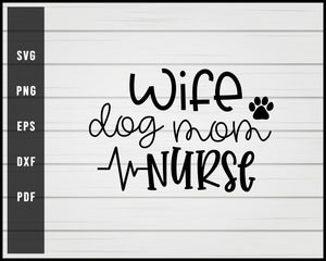 Wife Dog Mom Nurse svg png eps Silhouette Designs For Cricut And Printable Files