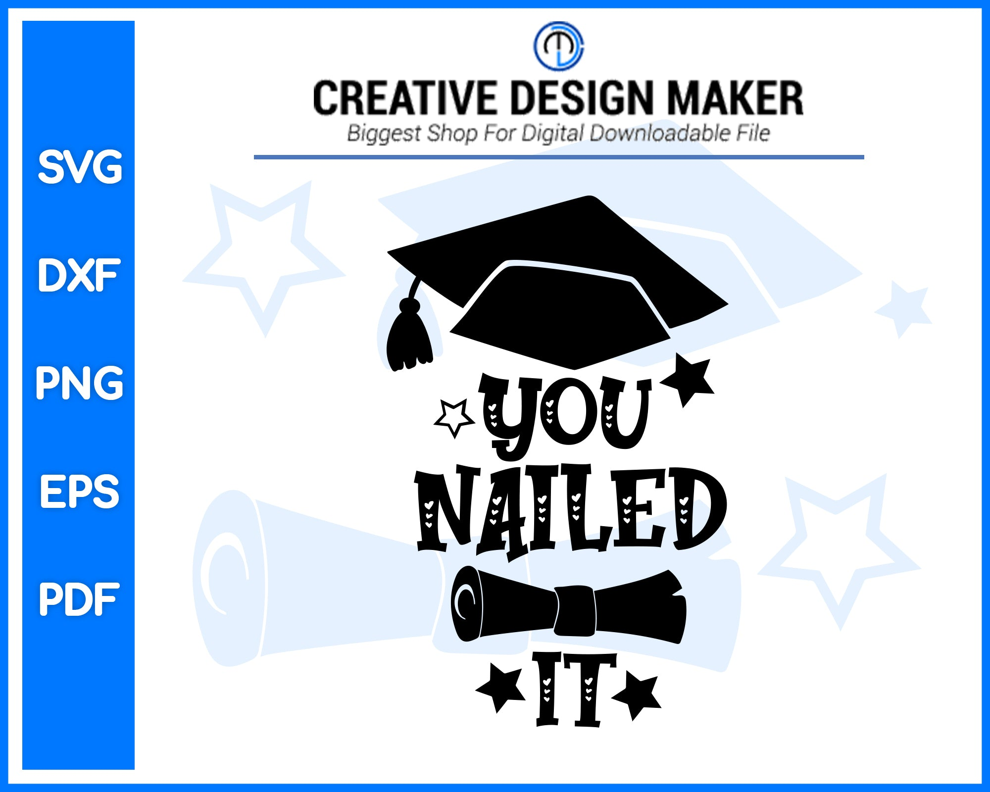 You Nailed It Graduate svg For Cricut Silhouette And eps png Printable Artworks