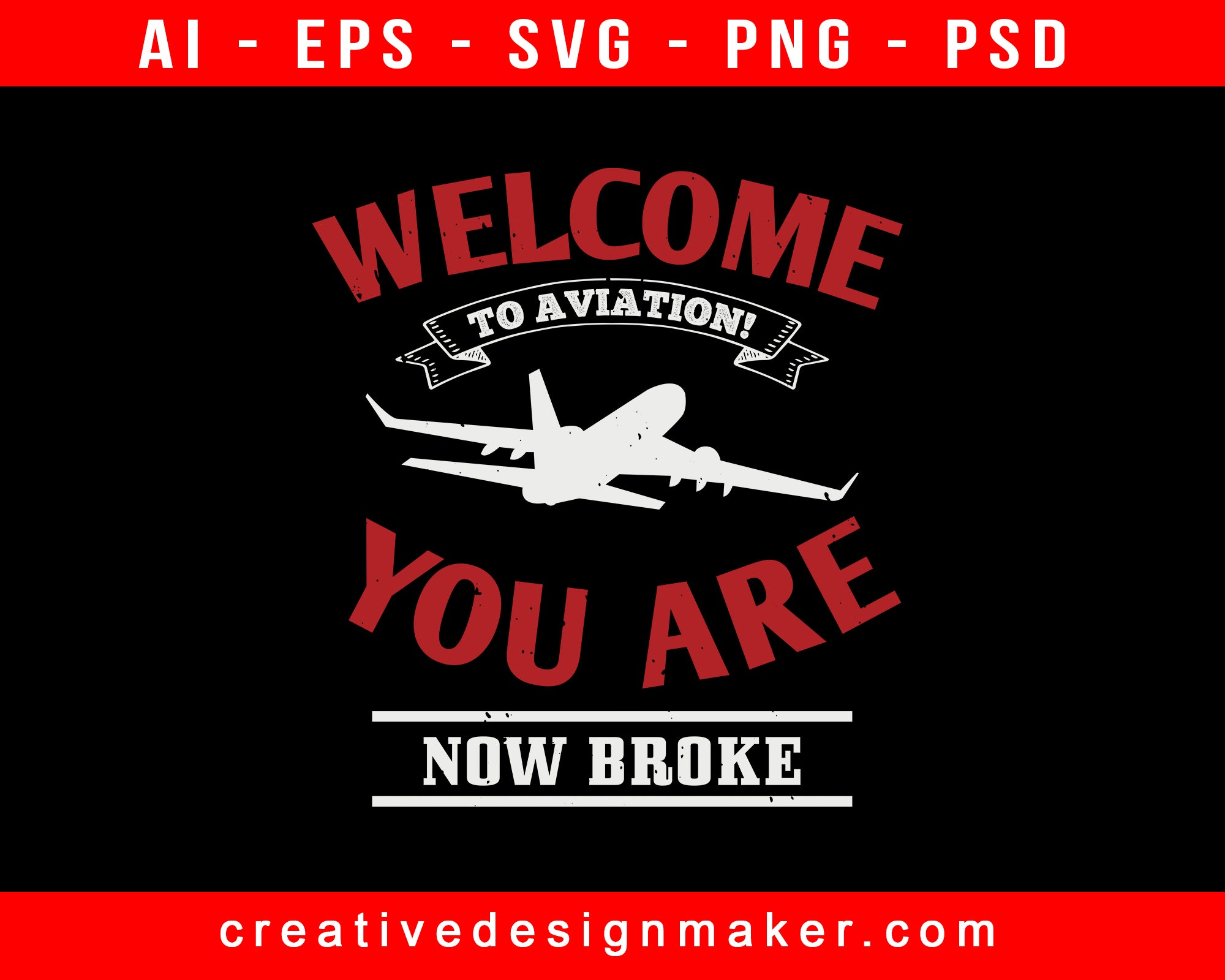 Welcome To Aviation! You Are Now Broke Print Ready Editable T-Shirt SVG Design!