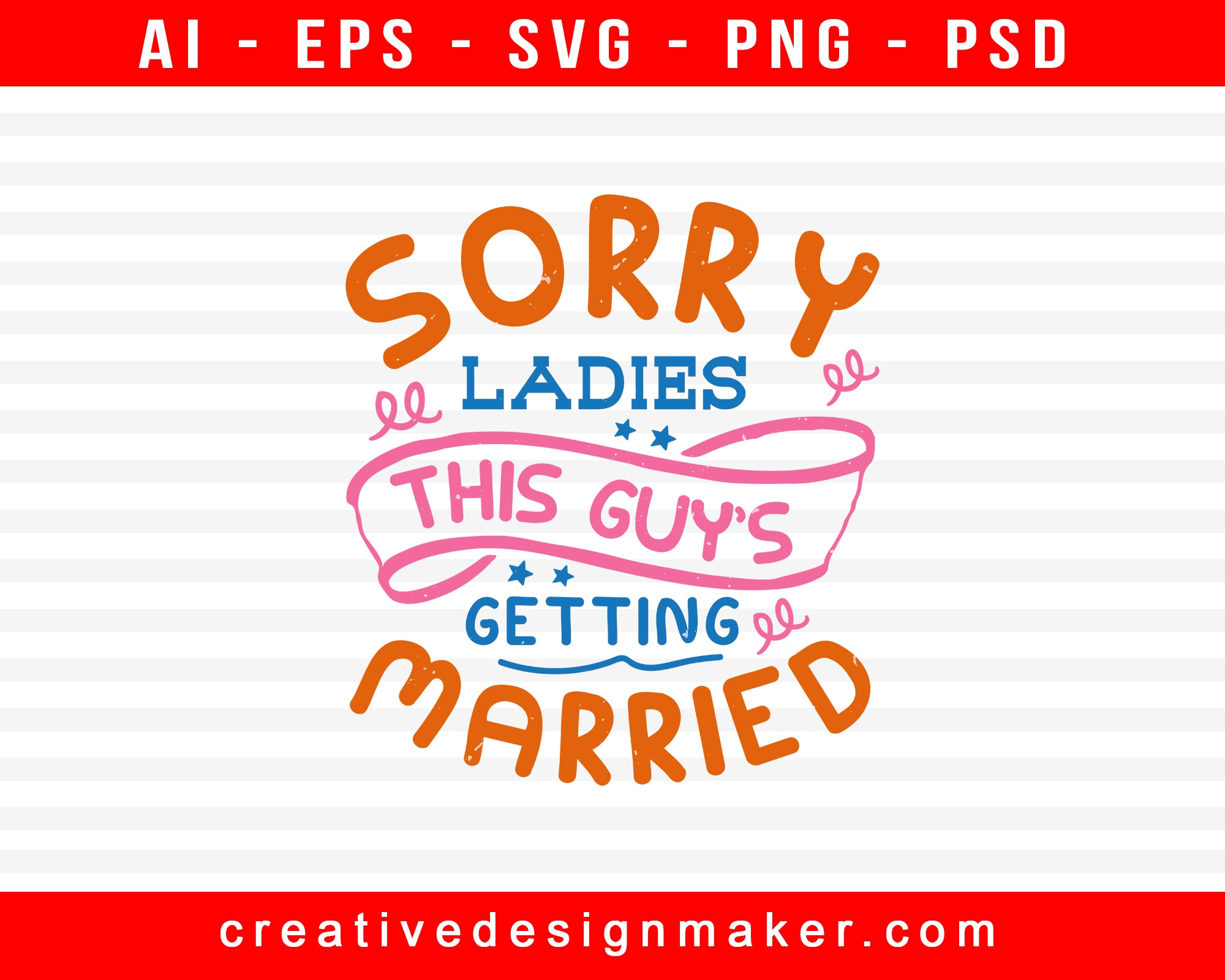 Sorry Ladies This Guy's Getting Married Bachelor Party Print Ready Editable T-Shirt SVG Design!