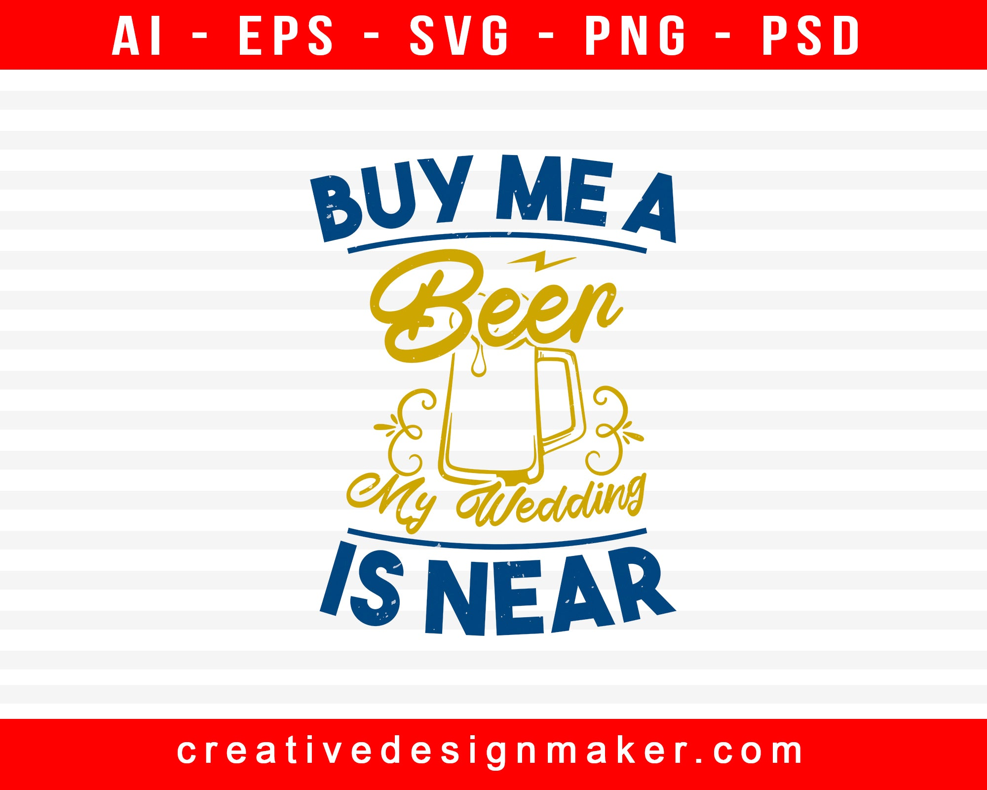 Buy Me A Beer, My Wedding Is Near Bachelor Party Print Ready Editable T-Shirt SVG Design!