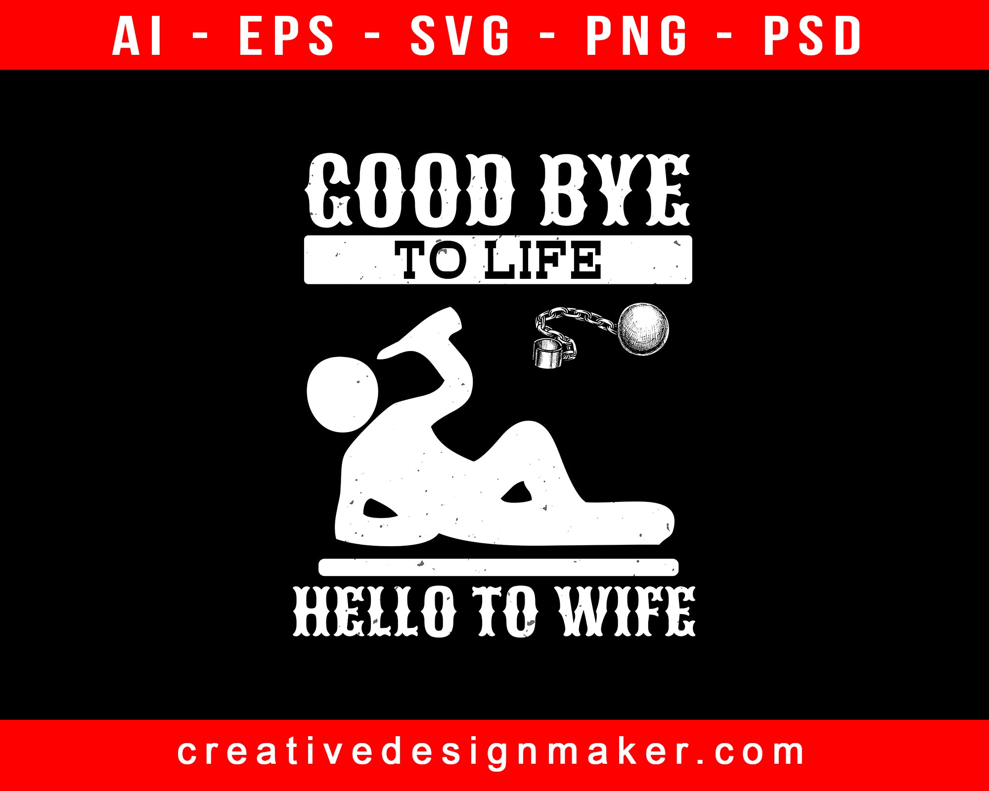 Good Bye To Life. Hello To Wife Bachelor Party Print Ready Editable T-Shirt SVG Design!