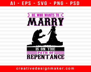 He Who Wants To Marry Is On The Path Of Repentance Bachelor Party Print Ready Editable T-Shirt SVG Design!