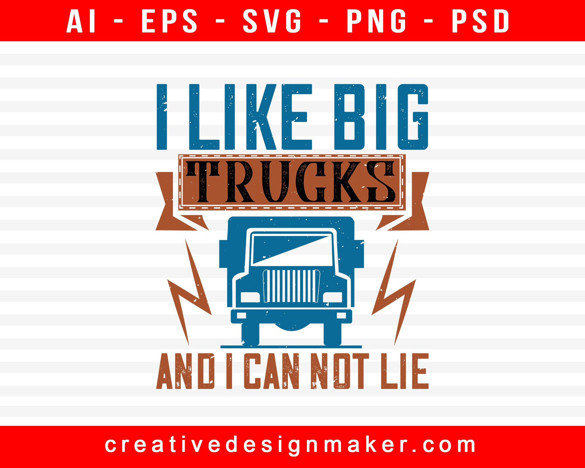 I Like Big Trucks And I Can Not Lie American Trucker Print Ready Editable T-Shirt SVG Design!