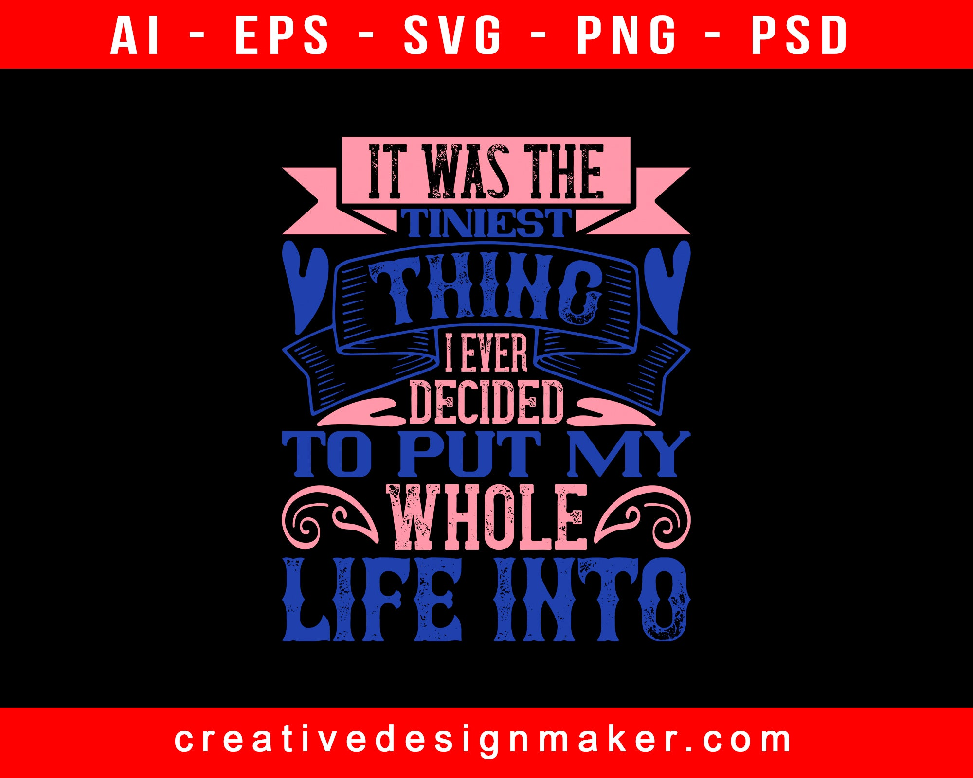 It Was The Tiniest Thing I Ever Decided To Baby Print Ready Editable T-Shirt SVG Design!