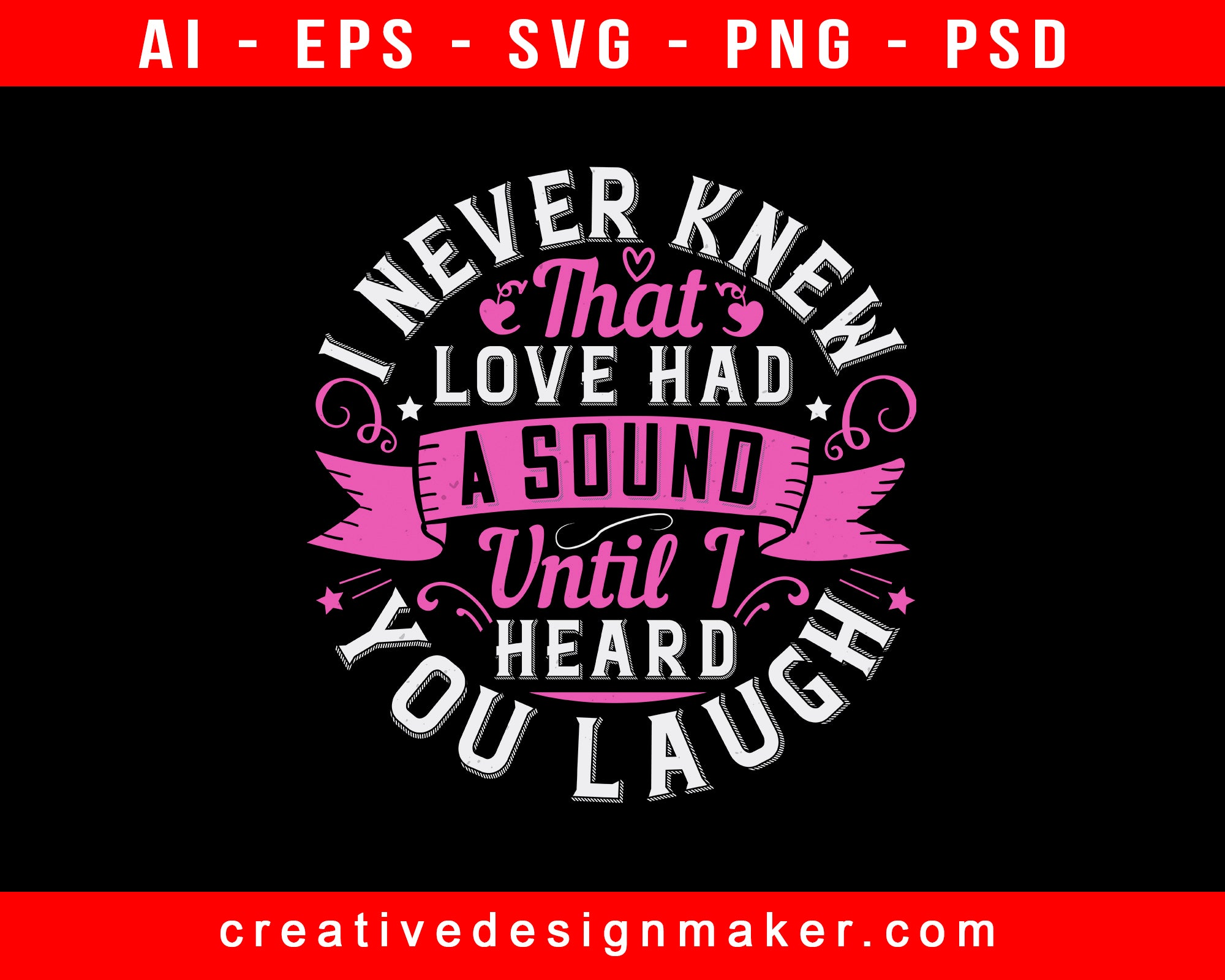 I Never Knew That Love Had A Sound Until I Heard You Laugh Auntie Print Ready Editable T-Shirt SVG Design!