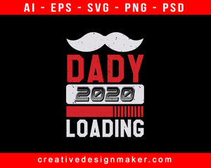 Dady 2020 Baby Shower Print Ready Editable T-Shirt SVG Design!