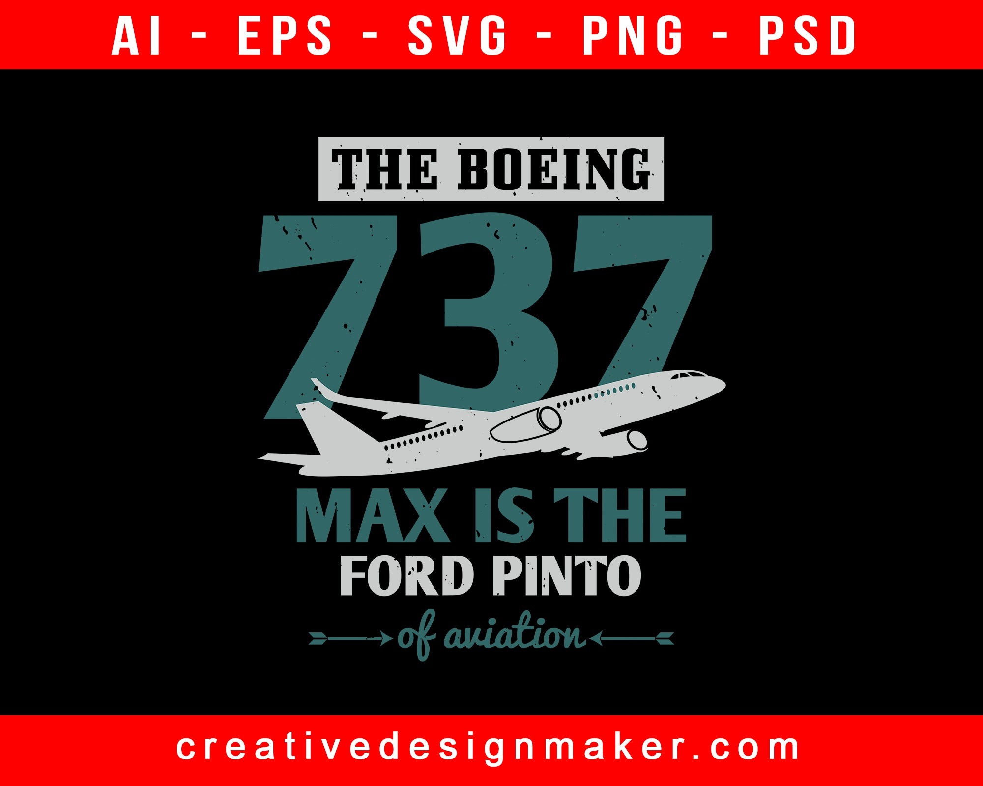 The Boeing 737 Max Is The Ford Pinto Of Aviation Aviation Print Ready Editable T-Shirt SVG Design!