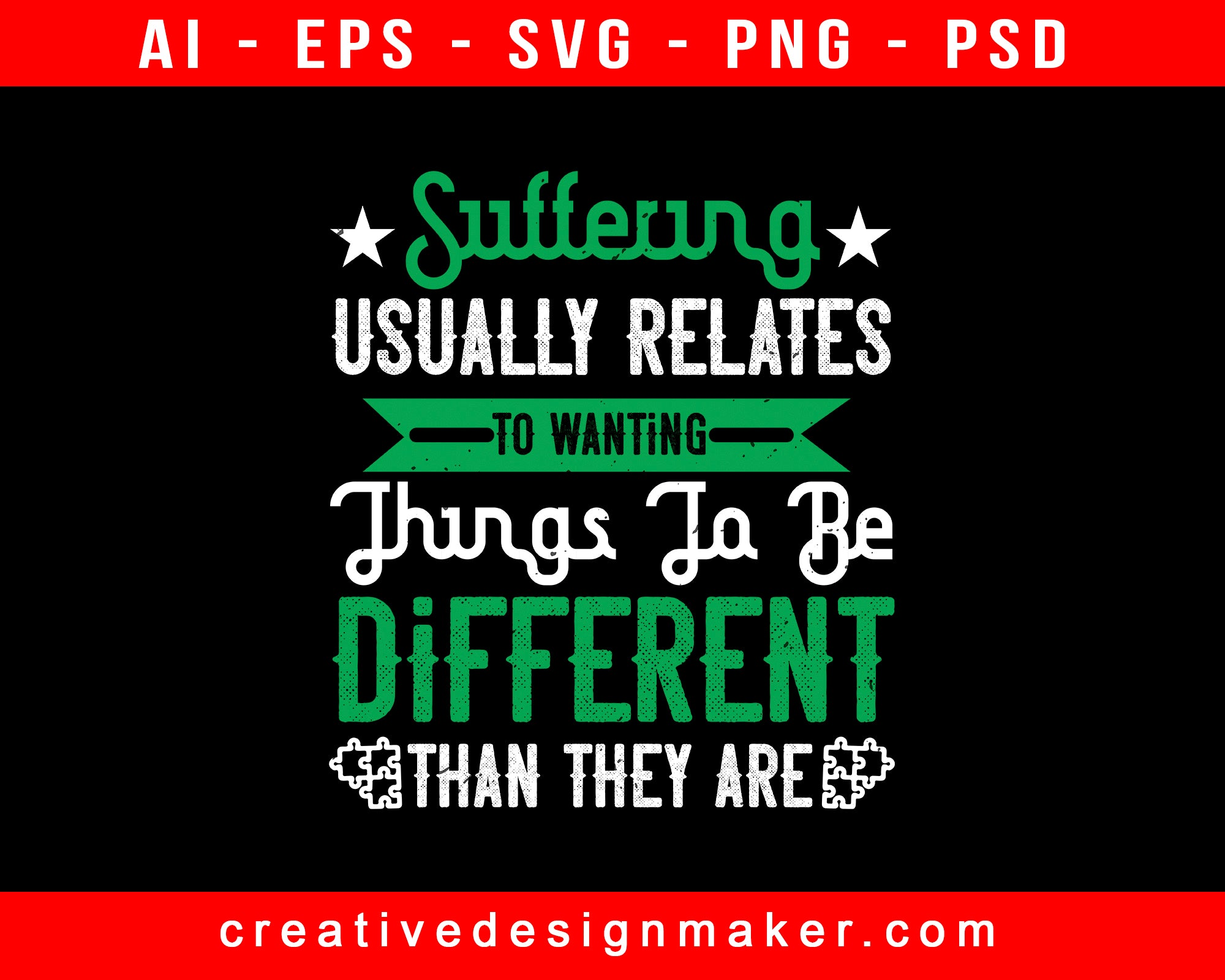 Suffering Usually Relates To Wanting Things To Be Different Than They Are Awareness Print Ready Editable T-Shirt SVG Design!