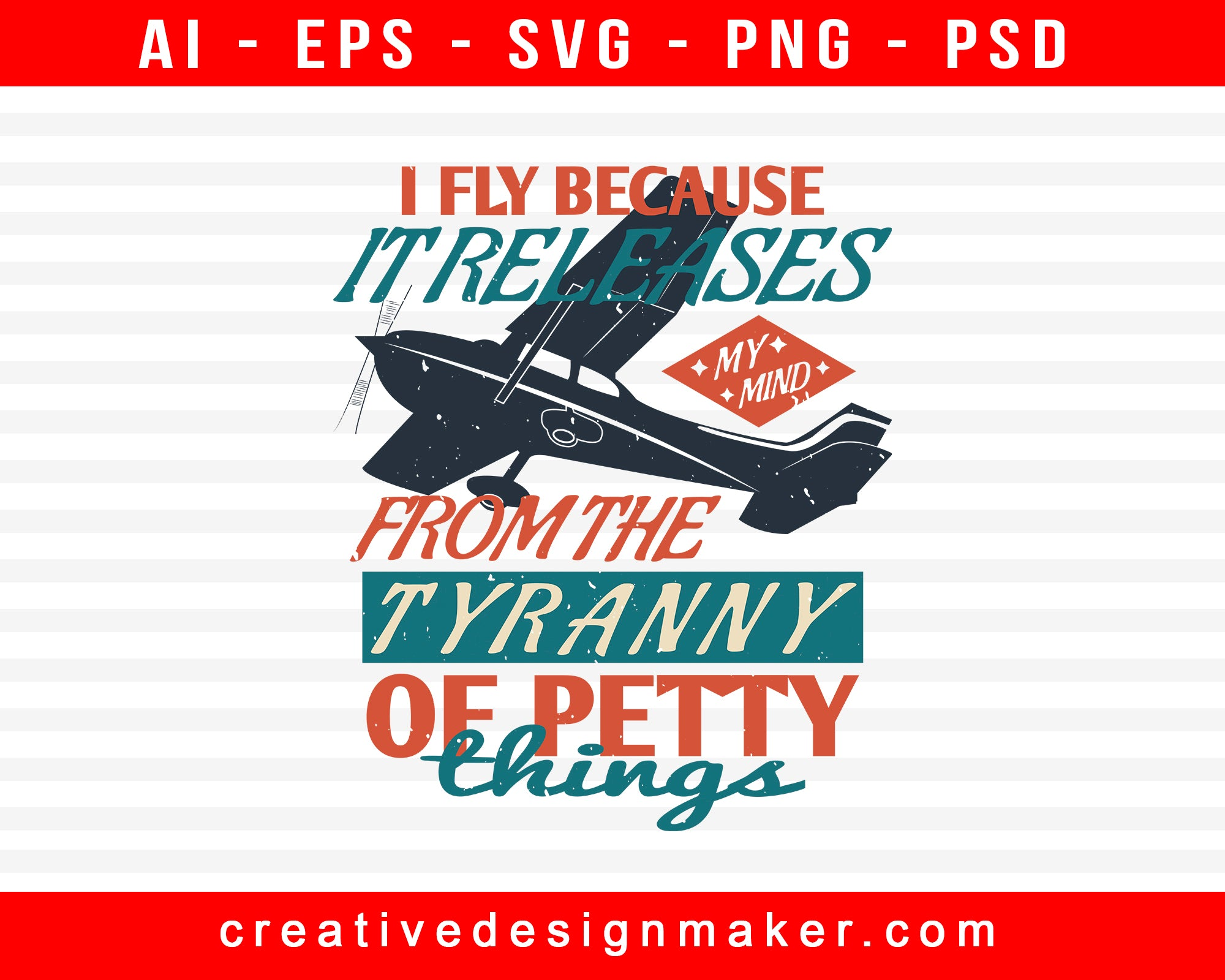 I Fly Because It Releases My Mind From The Tyranny Of Petty Things Aviation Print Ready Editable T-Shirt SVG Design!