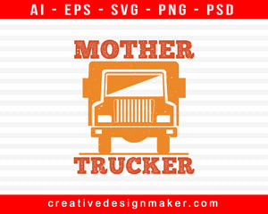 Mother American Trucker Print Ready Editable T-Shirt SVG Design!
