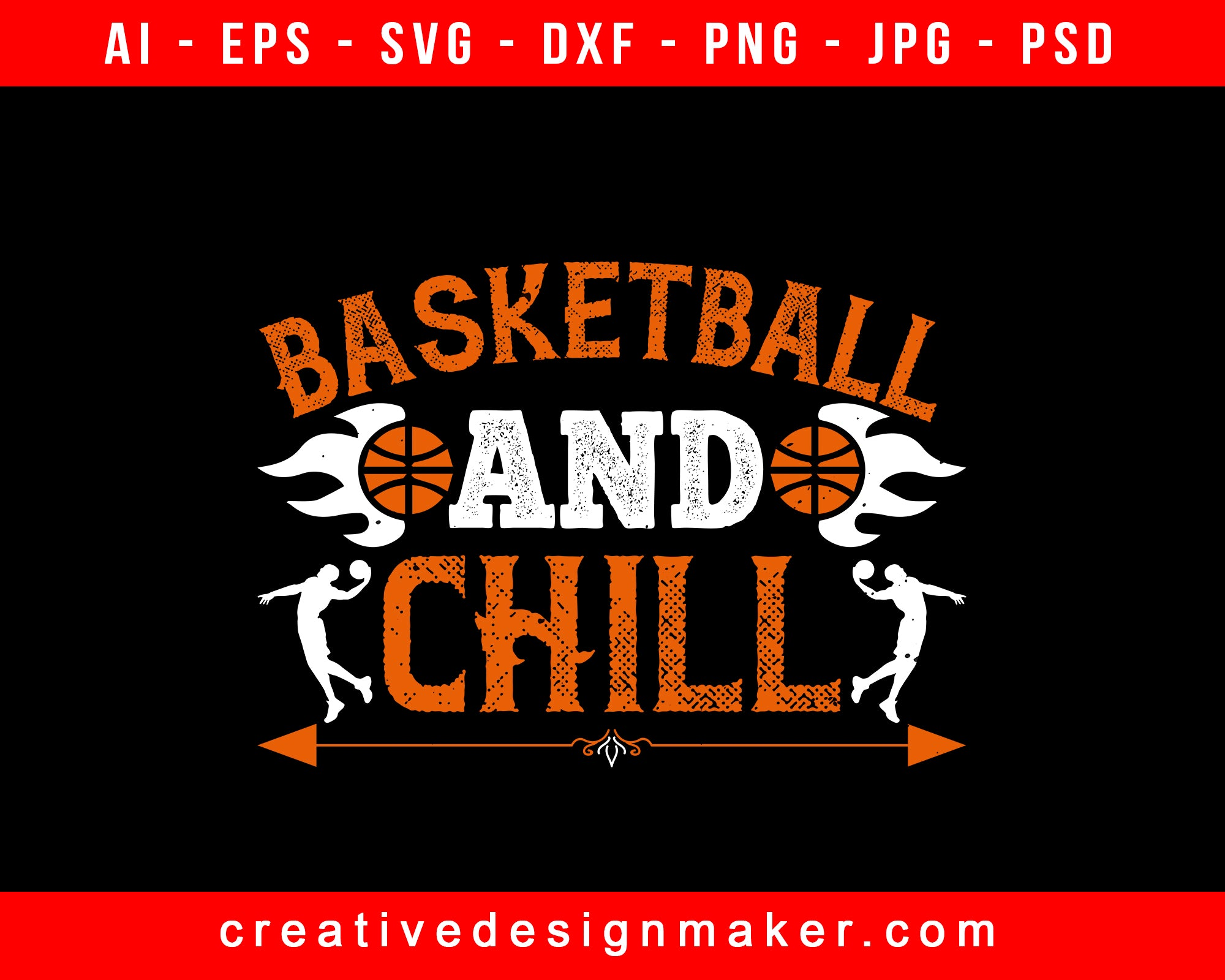 Basketball & Chill Print Ready Editable T-Shirt SVG Design!