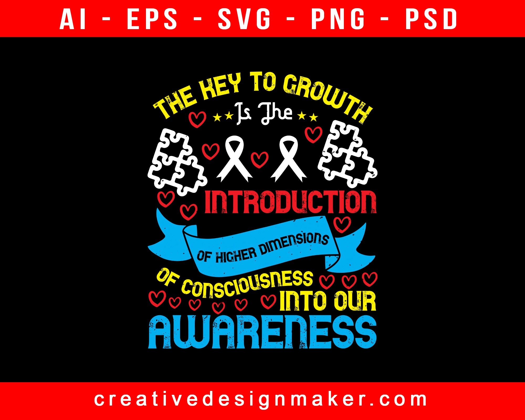 The Key To Growth Is The Introduction Of Higher Dimensions Awareness Print Ready Editable T-Shirt SVG Design!