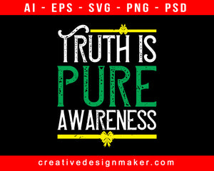 Truth Is Pure Awareness Print Ready Editable T-Shirt SVG Design!