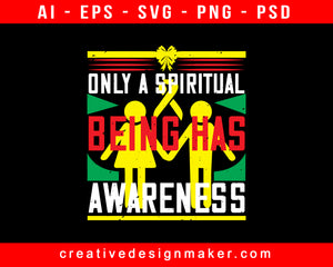 Only A Spiritual Being Has Awareness Print Ready Editable T-Shirt SVG Design!