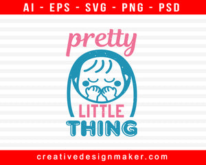 Pretty Little Thing Baby Shower Print Ready Editable T-Shirt SVG Design!