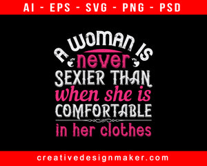 A Woman Is Never Sexier Than When She Is Comfortable In Her Clothes Auntie Print Ready Editable T-Shirt SVG Design!