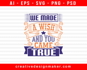 We Made A Wish, And You Came True Baby Print Ready Editable T-Shirt SVG Design!