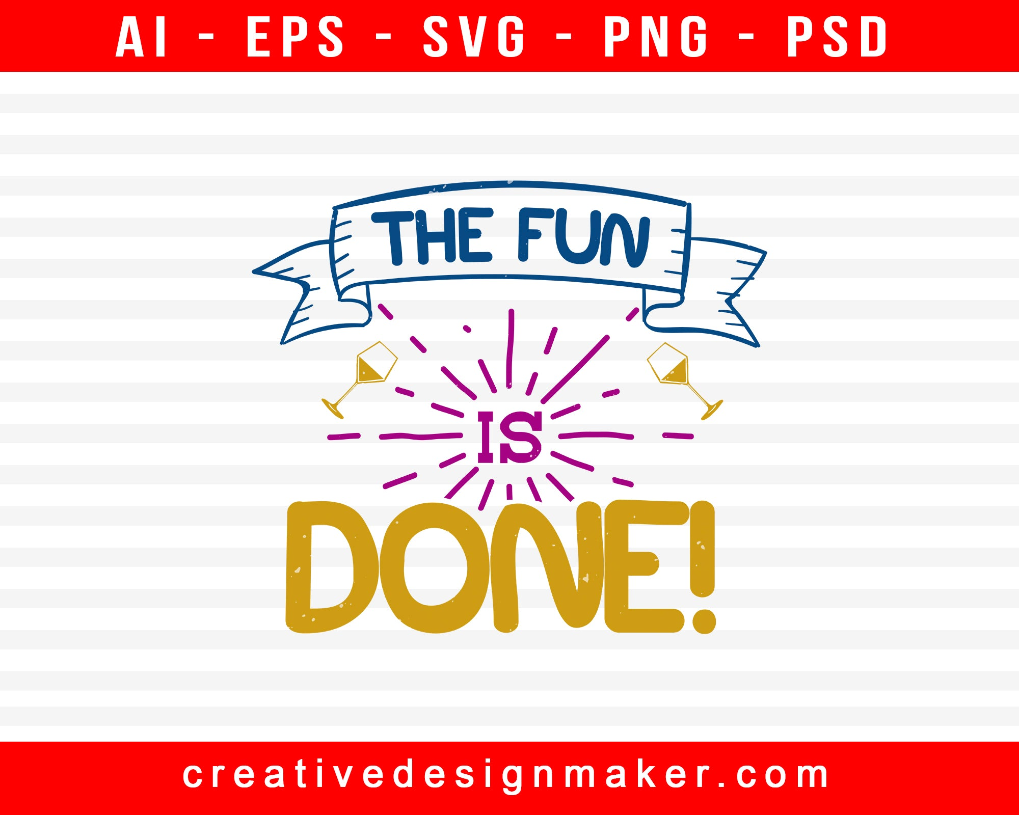 The Fun Is Done! Bachelor Party Print Ready Editable T-Shirt SVG Design!