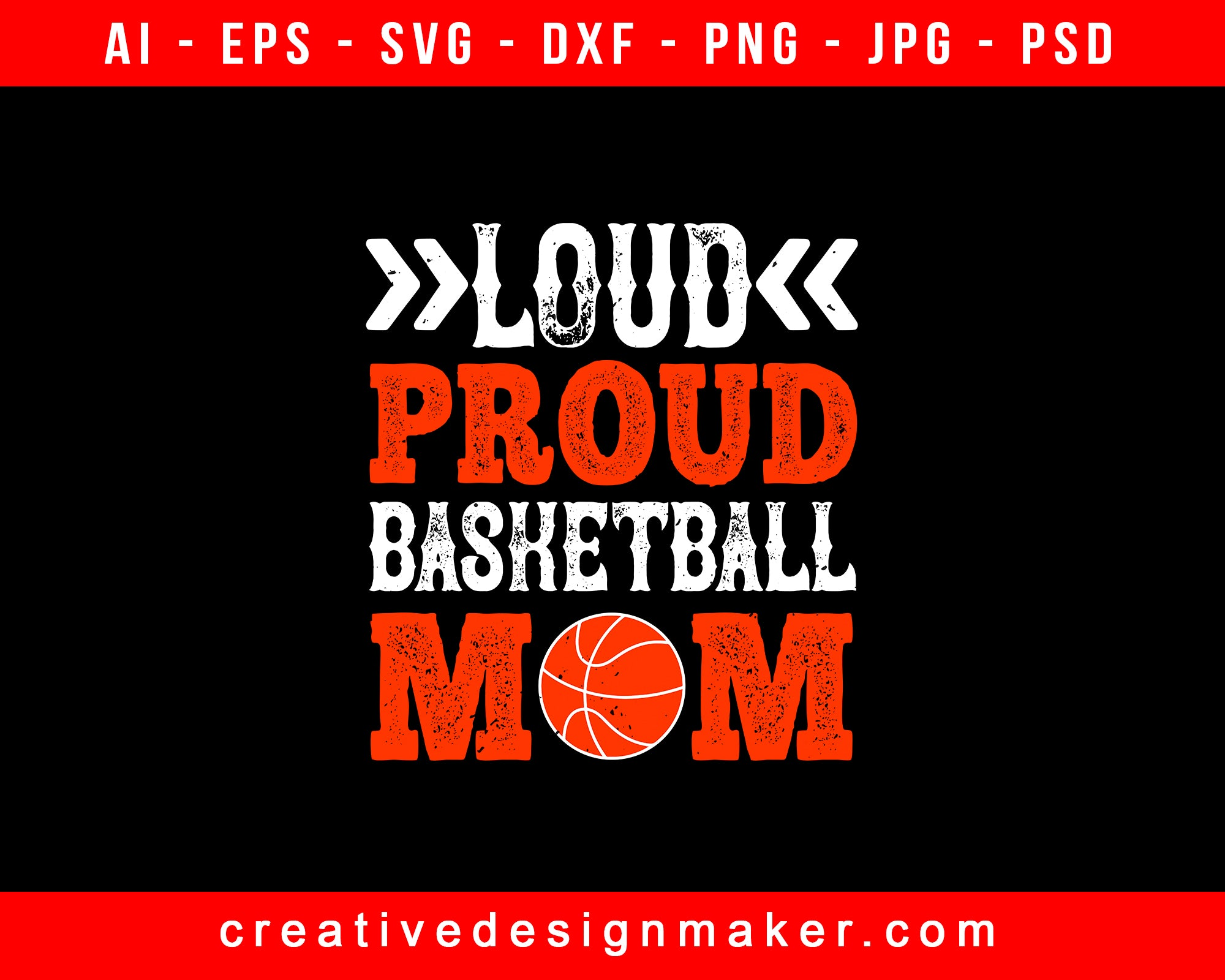 Loud Proud Basketball Mom Print Ready Editable T-Shirt SVG Design!