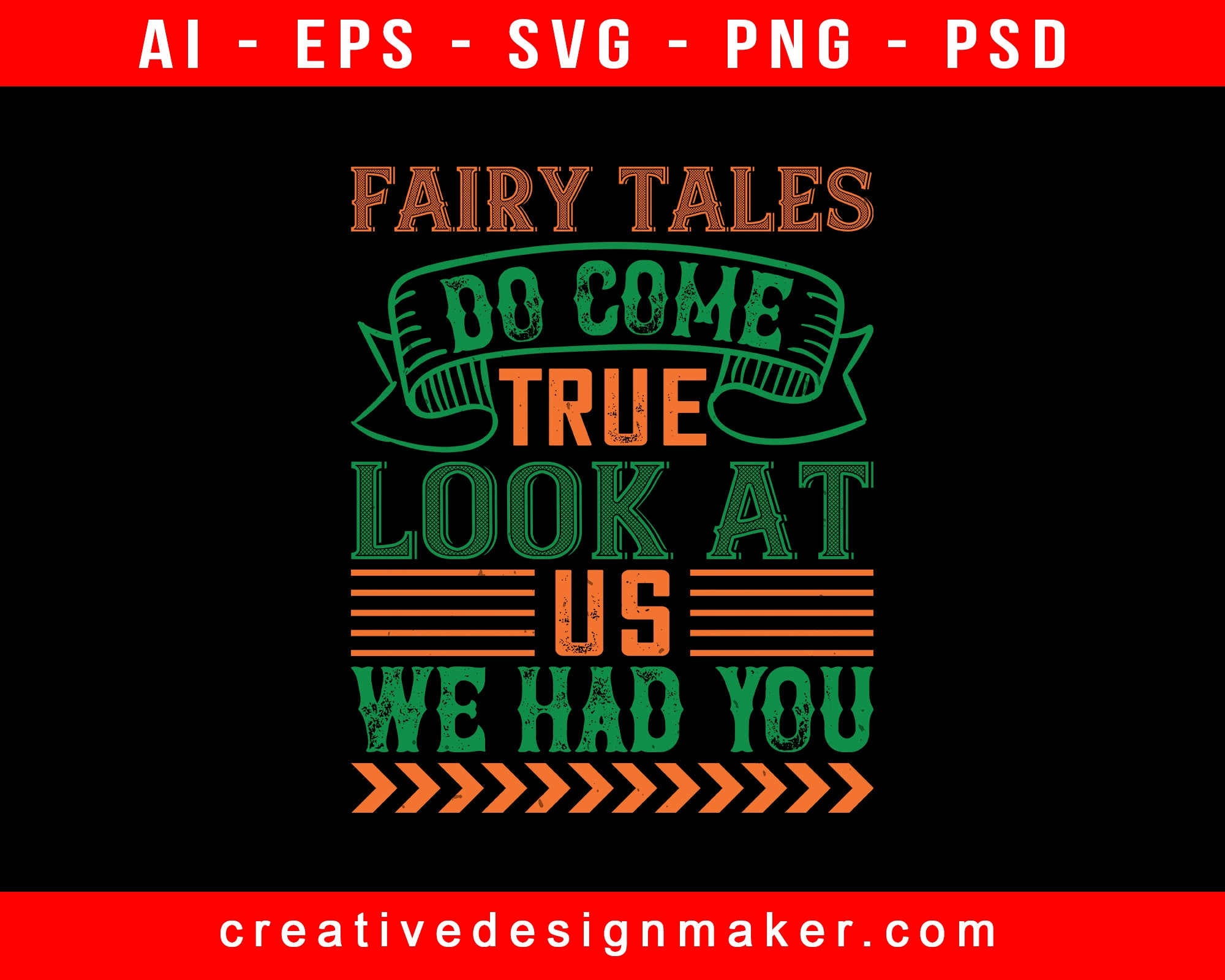 Fairy Tales Do Come True. Look At Us Baby Print Ready Editable T-Shirt SVG Design!