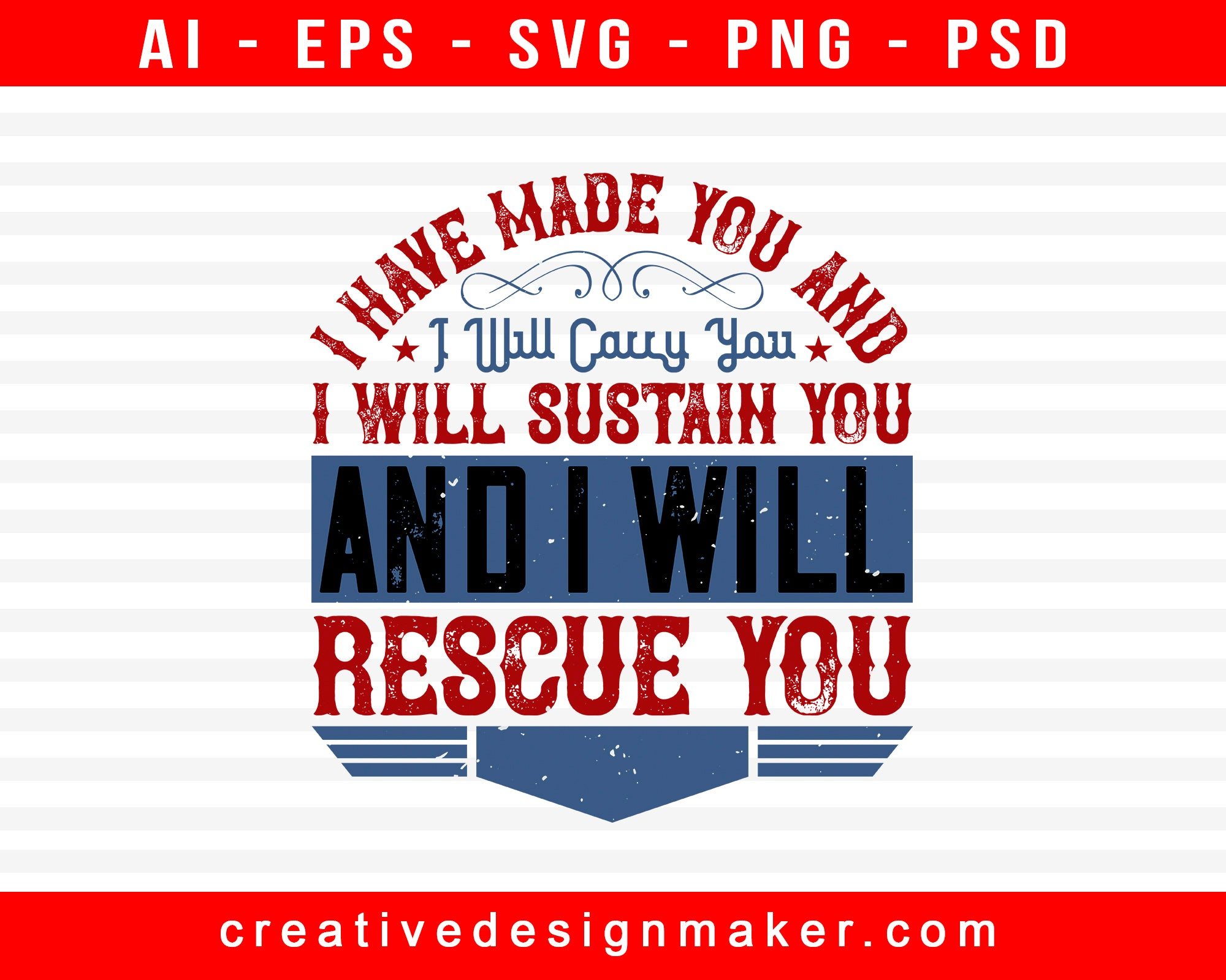 I have made you and I will carry Baby Print Ready Editable T-Shirt SVG Design!