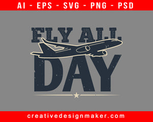 Fly All Day Aviation Print Ready Editable T-Shirt SVG Design!