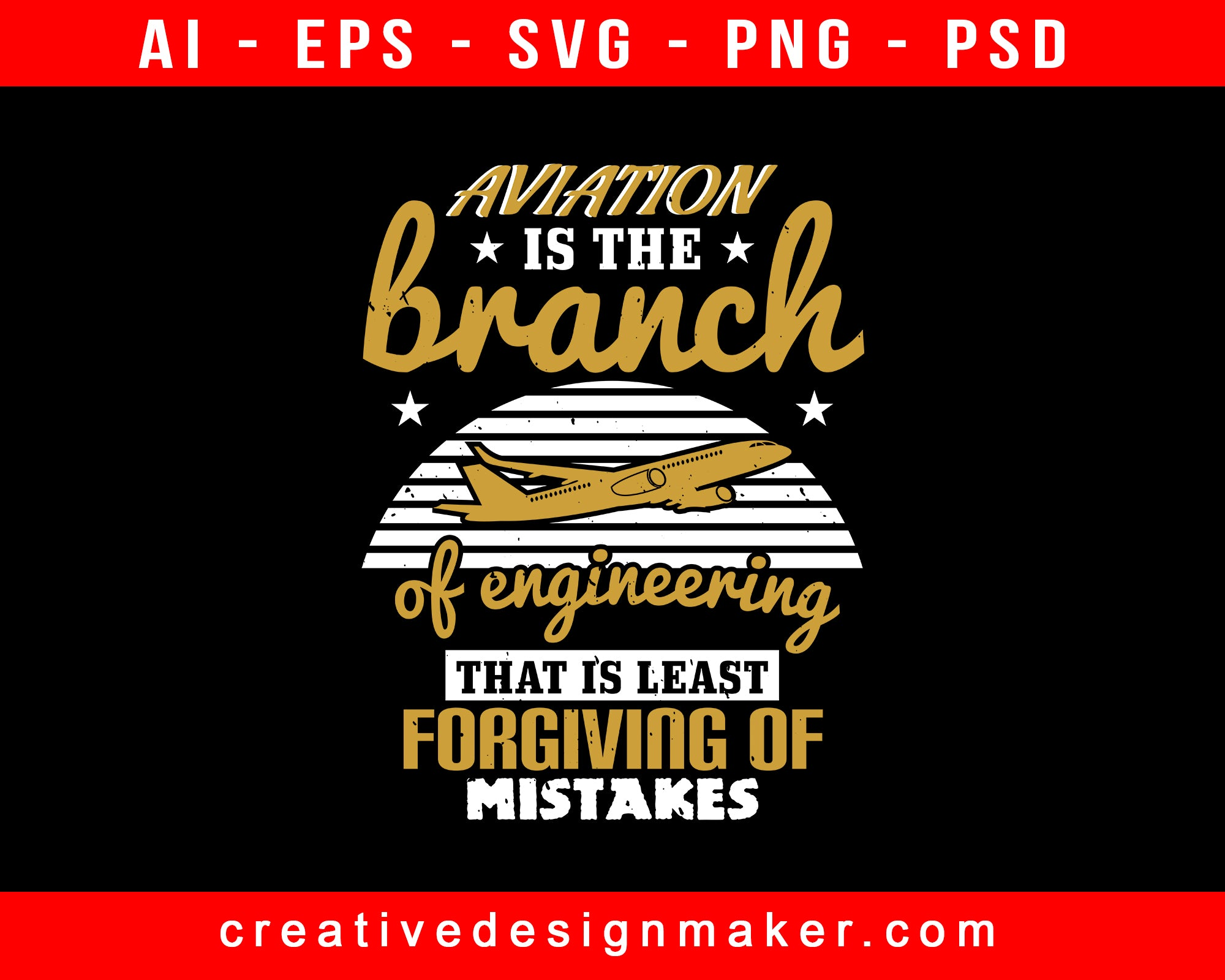 Aviation Is The Branch Of Engineering That Is Least Forgiving Of Mistakes Print Ready Editable T-Shirt SVG Design!