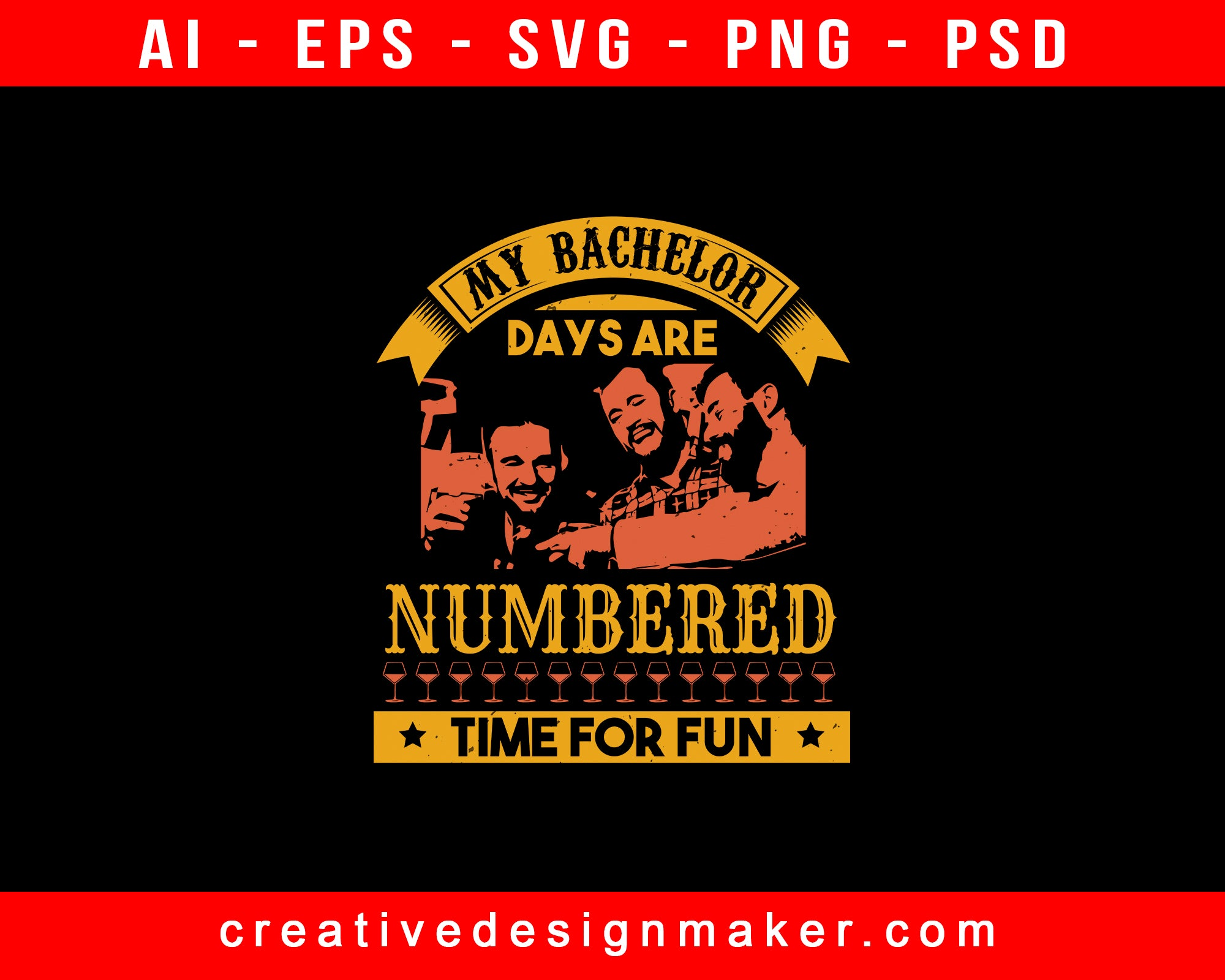 My Bachelor Days Are Numbered Time For Fun Party Print Ready Editable T-Shirt SVG Design!