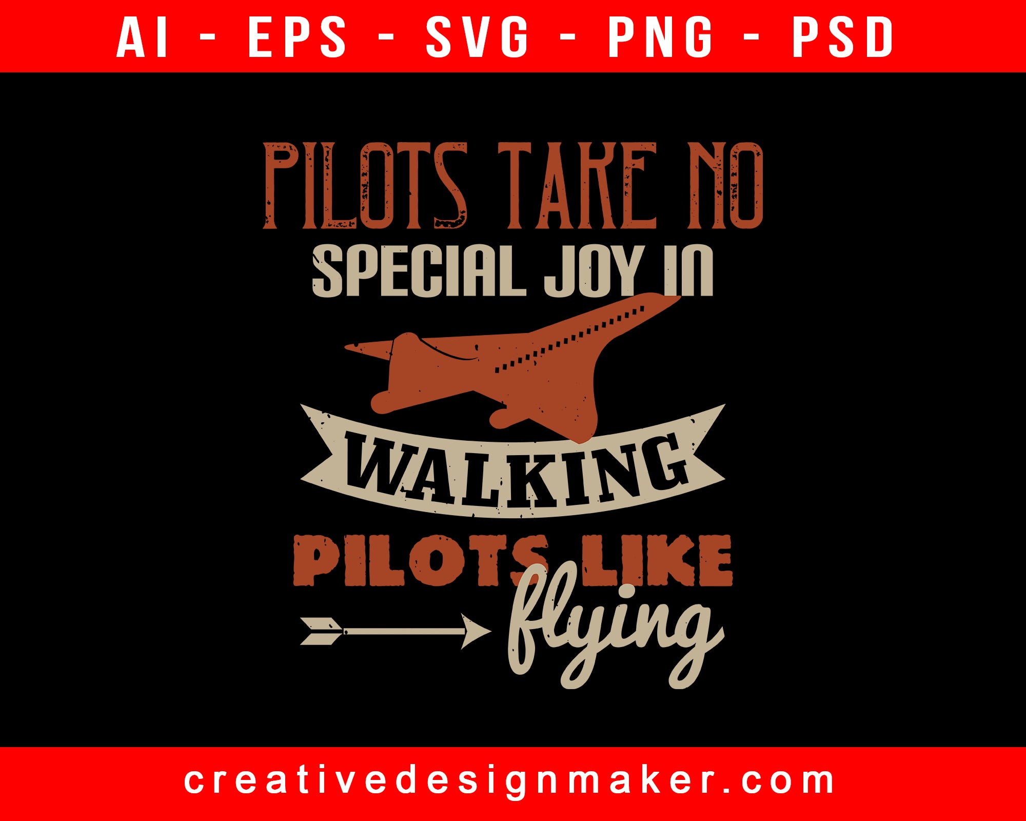 Pilots Take No Special Joy In Walking. Pilots Like Flying Aviation Print Ready Editable T-Shirt SVG Design!
