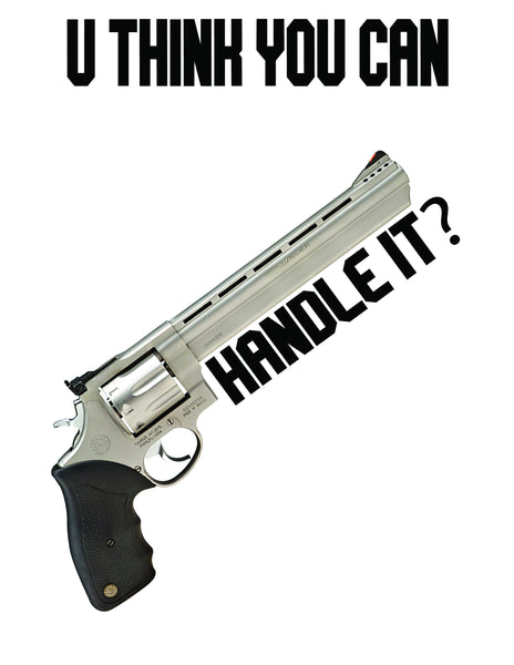 """U Think You Can Handle It?"" T-Shirt"